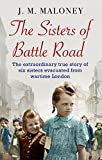 The Sisters of Battle Road: The Extraordinary True Story of Six Sisters Evacuated fro...