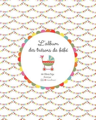 L'album des trésors de bébé par Olivia Toja
