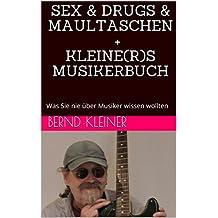 SEX & DRUGS & MAULTASCHEN + KLEINE(R)S MUSIKERBUCH: Was Sie nie über Musiker wissen wollten