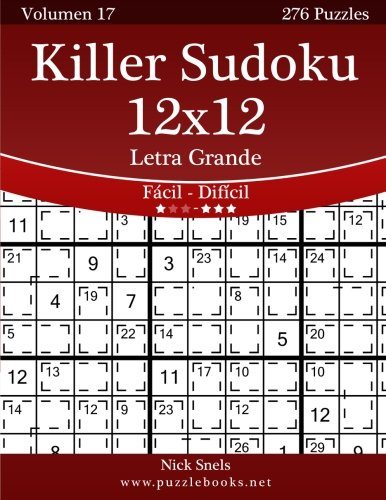 Killer Sudoku 12x12 Impresiones: De Fácil a Difícil: 276 Puzzles: Volume 17