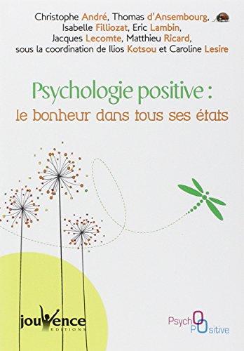 Psychologie positive : le bonheur dans tous ses tats