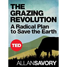 The Grazing Revolution: A Radical Plan to Save the Earth (TED Books Book 39) (English Edition)