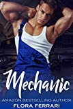 Mechanic: An Older Man Younger Woman Romance (A Man Who Knows What He Wants Book 23)