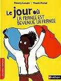 """Afficher """"Le Jour où la France est devenue la France"""""""