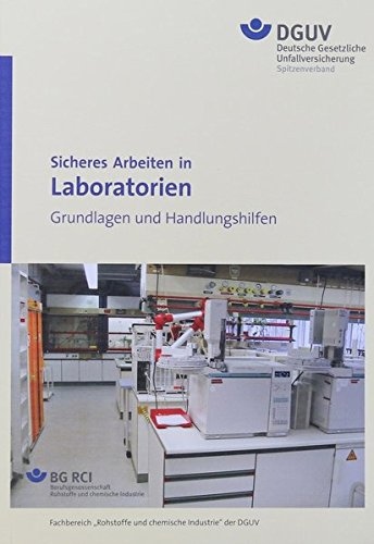 Sicheres Arbeiten in Laboratorien - Grundlagen und Handlungshilfen BGI/GUV-I 850-0