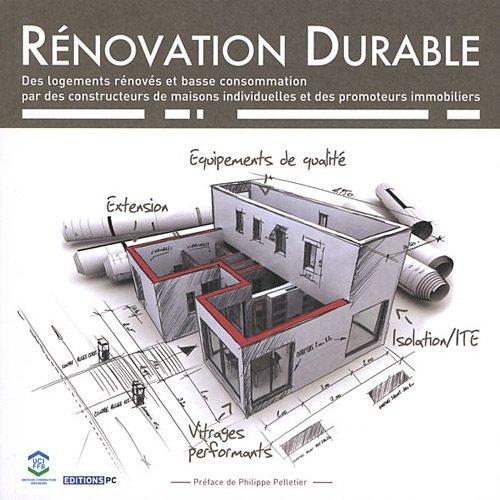 Rénovation durable: Des logements rénovés et basse consommation par des constructeurs de maisons individuelles et des promoteurs immobiliers