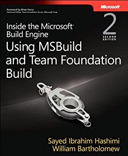Inside the Microsoft Build Engine: Using MSBuild and Team Foundation
