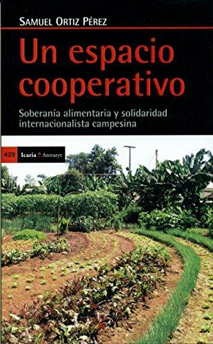 Un espacio cooperativo: Soberanía alimentaría y solidaridad internacionalista campesina (Antrazyt) por Samuel Ortiz Pérez