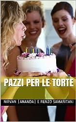 Pazzi per le Torte (i Libretti Vol. 7)