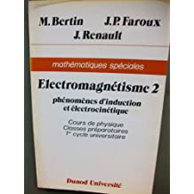 Cours De Physique Electromagnétisme 2: Phénomènes d'induction et électrocinétique
