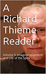 A Richard Thieme Reader: Volume 5: Imaginary Gardens and Life of the Spirit (English Edition)