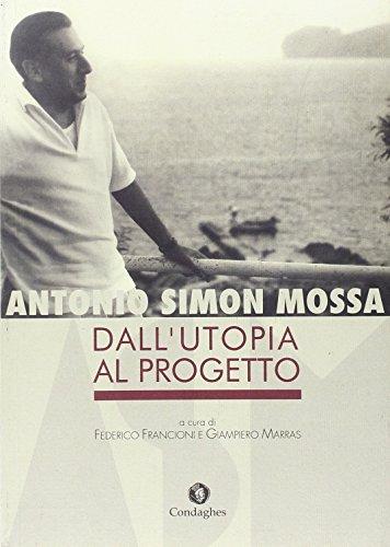 Antonio Simon Mossa. Dall'utopia al progetto