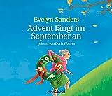 Advent fängt im September an - Neuausgabe - Evelyn Sanders (Autor)