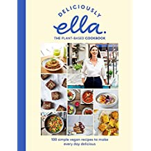 ‏‪Deliciously Ella The Plant-Based Cookbook: The fastest selling vegan cookbook of all time‬‏