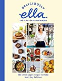 Deliciously Ella The Plant-Based Cookbook: 100 simple vegan recipes to make every day...
