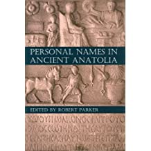 Personal Names in Ancient Anatolia (Proceedings of the British Academy)