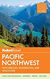 Fodor's Pacific Northwest: with Oregon, Washington & Vancouver (Full-color Travel Guide, Band 20)