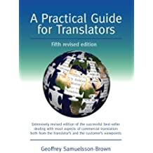 A Practical Guide for Translators (Topics in Translation) 5th edition by Samuelsson-Brown, Geoffrey (2010) Hardcover