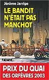Bandit n'était pas manchot - Prix Quai des Orfèvres  2003