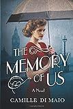 The Memory of Us: A Novel