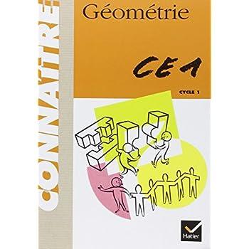 Connaître : Géométrie, cycle 1 : CE1 (Cahier)