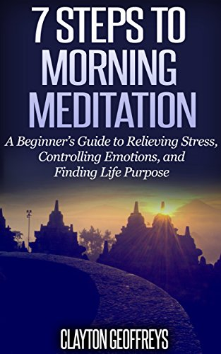 Morning Meditation: A Beginners Guide to 7 Steps to ...