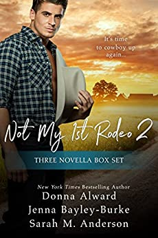 Not My First Rodeo 2 Boxed Set by [Alward, Donna, Bayley-Burke, Jenna, Anderson, Sarah M.]