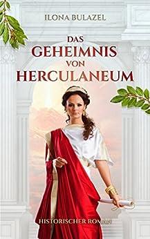 Das Geheimnis von Herculaneum von [Bulazel, Ilona]