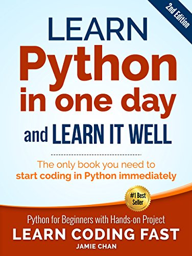 Python (2nd Edition): Learn Python in One Day and Learn It Well. Python for Beginners with Hands-on Project. (Learn Coding Fast with Hands-On Project Book 1) (English Edition) por LCF Publishing