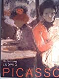 Picasso. Die Sammlung Ludwig. Zeichnungen, Gemälde, Plastische Werke