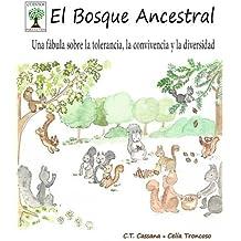 El Bosque Ancestral: Una f??bula sobre la tolerancia, la convivencia y la diversidad (Cuentos para la vida) (Spanish Edition) by C.T. Cassana (2016-03-20)