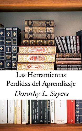 Las Herramientas Perdidas Del Aprendizaje por Dorothy L. Sayers