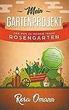 Mein Gartenprojekt: Der Weg zu meinem Traum-Rosengarten