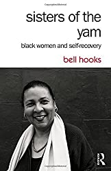 Sisters of the Yam: Black Women and Self-Recovery by bell hooks (2014-10-31)