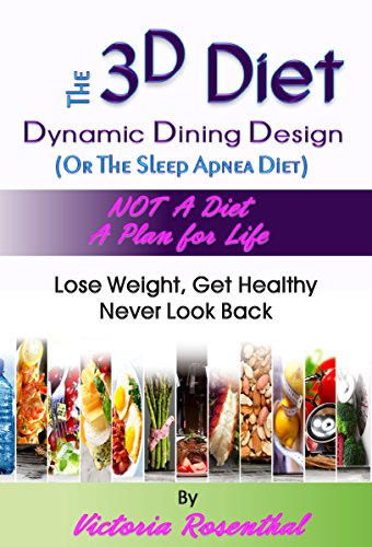 Read e book online the 3d diet dynamic dining design or the sleep read e book online the 3d diet dynamic dining design or the sleep apnea diet pdf forumfinder Gallery
