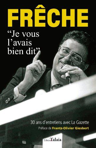 Frêche : 30 ans d'entretiens avec La Gazette