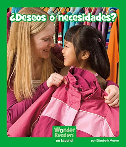 ¿ ¿deseos O Necesidades? (Wonder Readers Spanish Early) por Elizabeth Moore