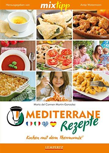 Preisvergleich Produktbild mixtipp: Mediterrane Rezepte: Kochen mit dem Thermomix
