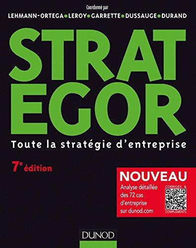 Strategor - 7e éd. : Toute la stratégie d'entreprise (Livres en Or) par Laurence Lehmann-Ortega