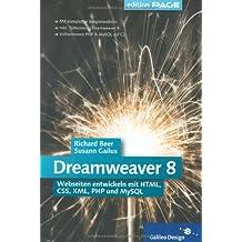 Dreamweaver 8: Webseiten entwickeln mit HTML, CSS, XML, PHP und MySQL (Galileo Design)