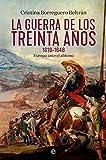 La guerra de los treinta años 1618-1648: Europa ante el abismo (Historia)