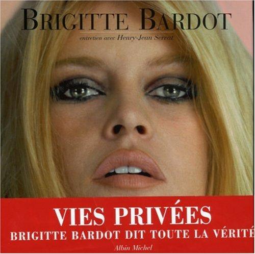 Vies privées par Brigitte Bardot