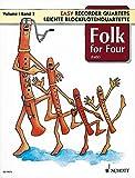 Folk for Four: 4 Blockflöten (SATB). Spielpartitur. (Leichte Blockflötenquartette)