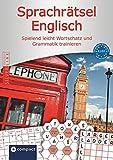Sprachrätsel Englisch - A2 & B1: Englisch-Rätsel zu Wortschatz und Grammatik (Compact Sprachrätsel)