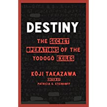 Destiny: The Secret Operations of the Yodogo Exiles
