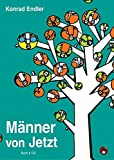 Männer von Jetzt (Edition MundWerk / Lesebühnentexte, Kabarett, Poetry Slam)
