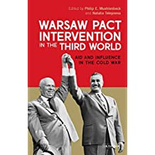 Warsaw Pact Intervention in the Third World (International Library of Twentieth Century History)