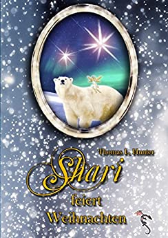 Shari feiert Weihnachten (Sharis Abenteuer 1) (German Edition) by [Hunter, Thomas L.]