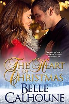 The Heart of Christmas by [Calhoune, Belle]