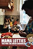 Mama Lotties - Tasting the Mediterranean: Exploring Gibraltar's Kitchens: Volume 2